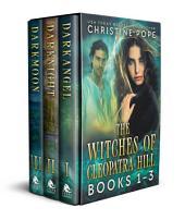 The Witches of Cleopatra Hill: Books 1-3: Darkangel, Darknight, & Darkmoon