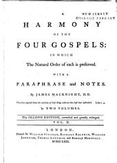 A Harmony of the Four Gospels: In which the Natural Order of Each is Preserved : with a Paraphrase and Notes, Volume 2