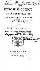 Exposé succinct de la contestation qui s'est élevée entre M. Hume et M. Rousseau: avec les pièces justificatives