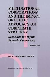 Multinational Corporations and the Impact of Public Advocacy on Corporate Strategy: Nestle and the Infant Formula Controversy