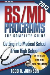 BS/MD Programs—The Complete Guide: Getting into Medical School from High School