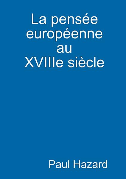 Download La pens  e europ  enne au XVIIIe si   cle Book