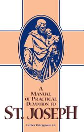 A Manual of Practical Devotion to St. Joseph