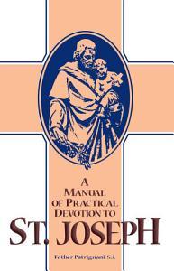 A Manual of Practical Devotion to St  Joseph PDF