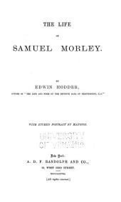 The Life of Samuel Morley