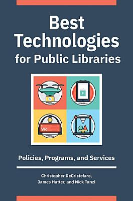 Best Technologies for Public Libraries  Policies  Programs  and Services PDF