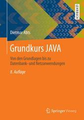 Grundkurs JAVA: Von den Grundlagen bis zu Datenbank- und Netzanwendungen, Ausgabe 8