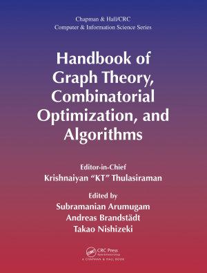 Handbook of Graph Theory  Combinatorial Optimization  and Algorithms