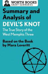 Summary and Analysis of Devil's Knot: The True Story of the West Memphis Three: Based on the Book by Mara Leveritt