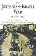 The Jordanian Israeli War  1948 1951
