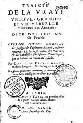Traicté de la vraye, unique, grande et universelle médecine des anciens, dita des récens : or potable par David de Planis Campy