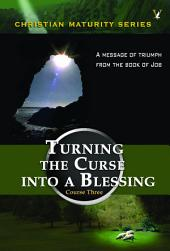 Job: Turning the curse into a blessing