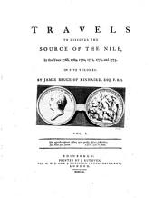 Travels to Discover the Source of the Nile, in the Years 1768, 1769, 1770, 1771, 1772, and 1773: In Five Volumes, Volume 1