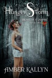 Hungerstorm: Heart of a Vampire, Book 2