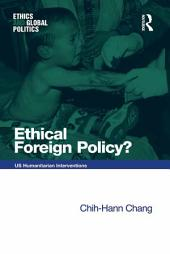 Ethical Foreign Policy?: US Humanitarian Interventions