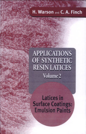 Applications of Synthetic Resin Latices , Latices in Surface Coatings - Emulsion Paints