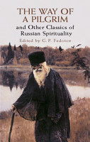 The Way of a Pilgrim and Other Classics of Russian Spirituality PDF