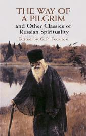 The Way of a Pilgrim and Other Classics of Russian Spirituality