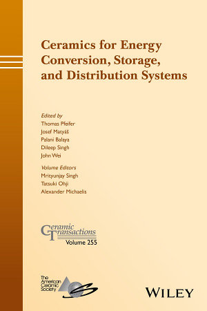 Ceramics for Energy Conversion  Storage  and Distribution Systems PDF
