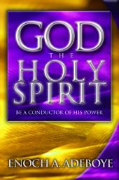 God, The Holy Spirit: Be A Conductor of His Power