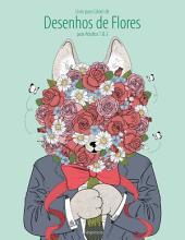 Livro para Colorir de Desenhos de Flores para Adultos 1 & 2