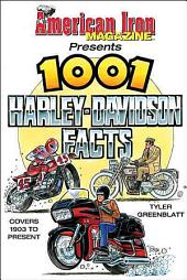 American Iron Magazine Presents 1001 Harley-Davidson Facts: Covers 1903 to Present