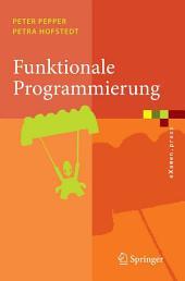 Funktionale Programmierung: Sprachdesign und Programmiertechnik