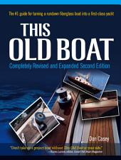 This Old Boat, Second Edition: Completely Revised and Expanded, Edition 2