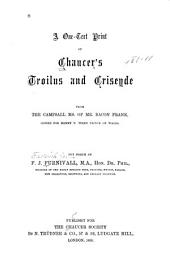 A One-text Print of Chaucer's Troilus and Criseyde from the Campsall Ms. of Mr. Bacon Frank: Copied for Henry V. when Prince of Wales