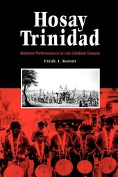 Hosay Trinidad: Muharram Performances in an Indo-Caribbean Diaspora