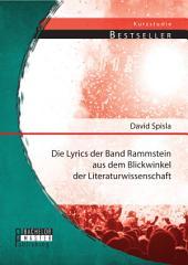 Die Lyrics der Band Rammstein aus dem Blickwinkel der Literaturwissenschaft