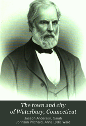 The Town and City of Waterbury, Connecticut: Volume 2