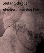 Akrolea - Invasion Erde