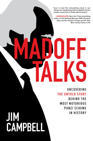 Madoff Talks  Uncovering the Untold Story Behind the Most Notorious Ponzi Scheme in History