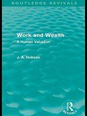 Work and Wealth (Routledge Revivals): A Human Valuation