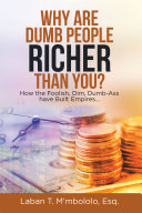 Why Are Dumb People Richer Than You?