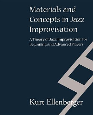 Materials and Concepts in Jazz Improvisation