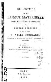 De l'étude de la langue maternelle dans les écoles publiques: lettre adressée à Monsieur Charles Monnard