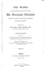 The Works of that Learned and Judicious Divine, Mr. Richard Hooker: With an Account of His Life and Death, Volume 2