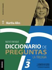 Diccionario de Preguntas. La Trilogía. VOL 3 (Nueva Edición): Las preguntas para evaluar las competencias más utilizadas en Gestión por competencias