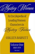 Mystery Women: An Encyclopedia of Leading Women Characters in Mystery Fiction Vol.1 (1860-1979)