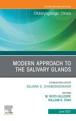 Modern Approach to the Salivary Glands, an Issue of Otolaryngologic Clinics of North America, E-Book