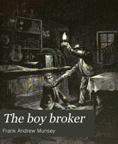 The Boy Broker: Or, Among the Kings of Wall Street
