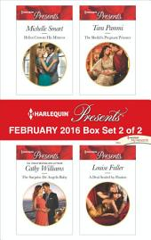 Harlequin Presents February 2016 - Box Set 2 of 2: Helios Crowns His Mistress\The Surprise De Angelis Baby\The Sheikh's Pregnant Prisoner\A Deal Sealed by Passion