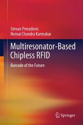 Multiresonator-Based Chipless RFID: Barcode of the Future