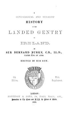 A Genealogical and Heraldic History of the Landed Gentry of Ireland PDF