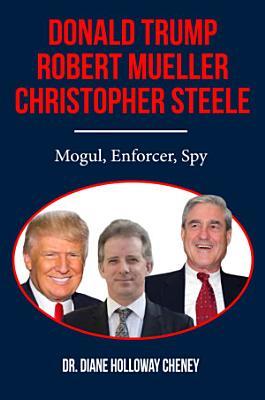 Donald Trump  Robert Mueller  Christopher Steele