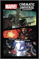 Marvel Cinematic Universe Guidebook  The Good  The Bad  The Guardians PDF