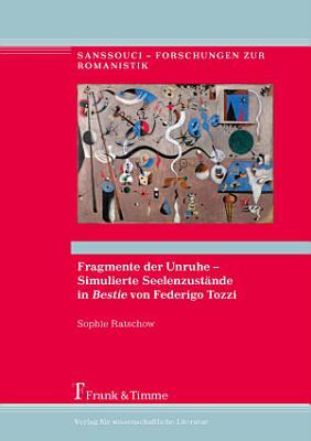 Fragmente der Unruhe     Simulierte Seelenzust  nde in    Bestie    von Federigo Tozzi PDF