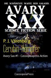 Cerubin-Kämpfer: Avary Sax #1 - Cassiopeiapress Action